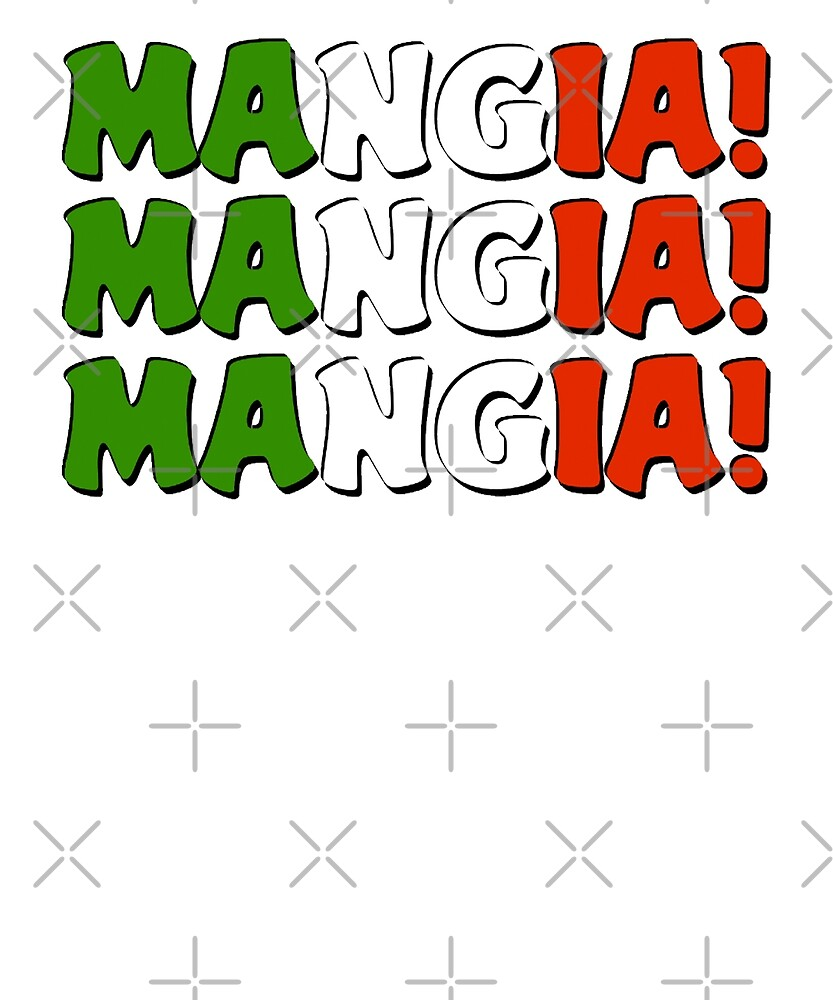 Mangia Mangia Mangia Eat Italian Sign Italy Chef Foodie