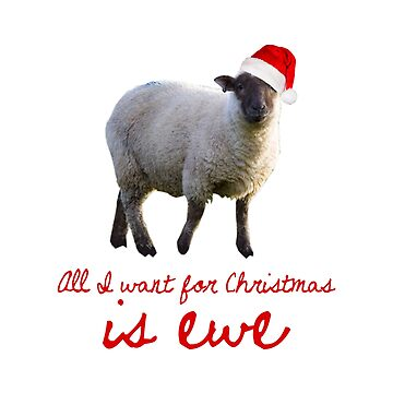 All I Want for Christmas is Ewe by heroics