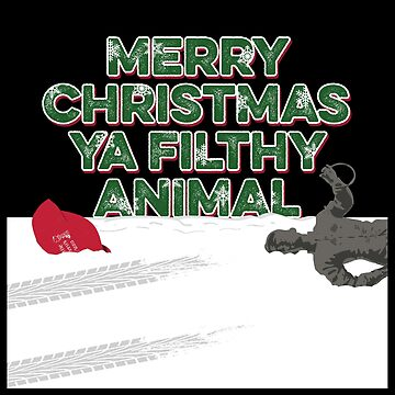 """Merry Christmas Ya Filthy Animal"" by vertigocreative"
