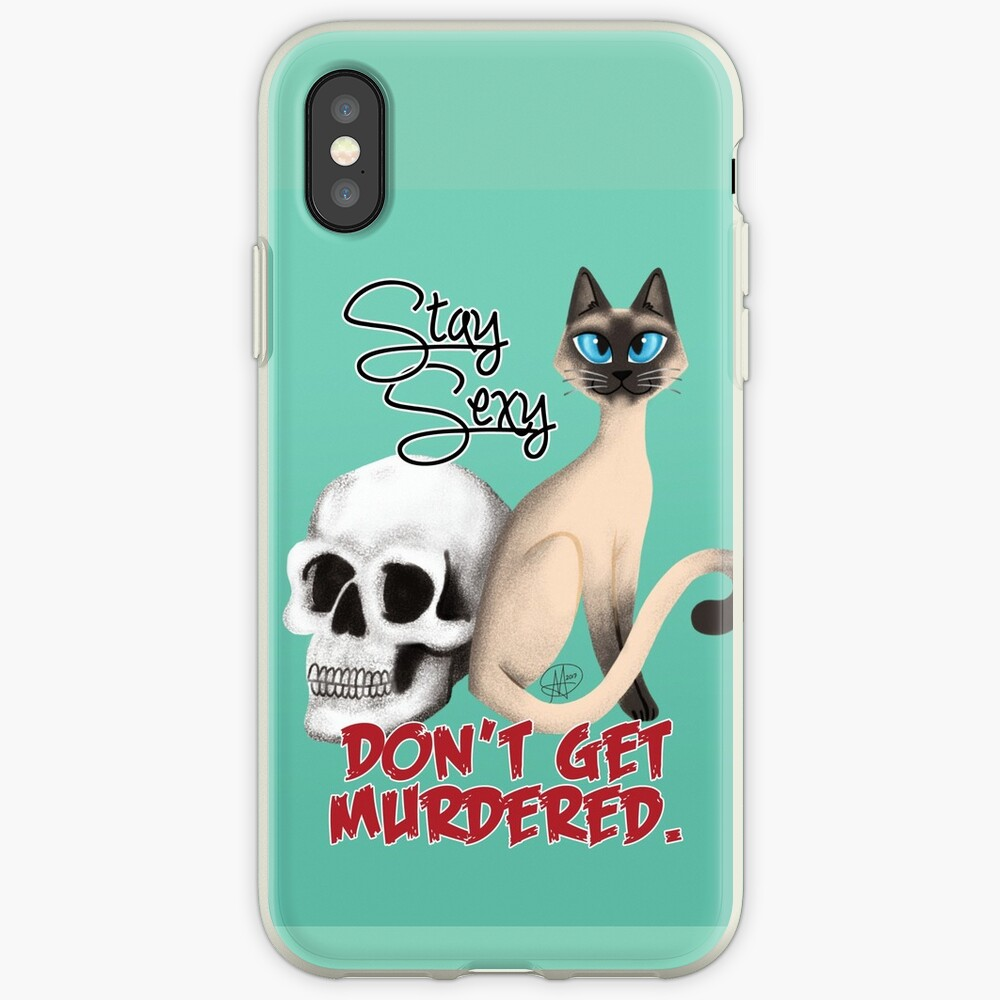 Stay Sexy. Don't get murdered. iPhone Case & Cover