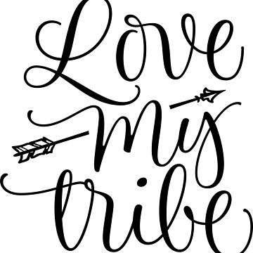 Love My Tribe Script W/Arrow by wearitout