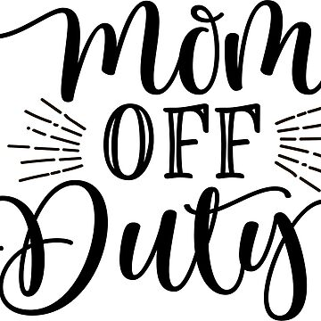 Mom Off Duty - You've Been Warned by wearitout