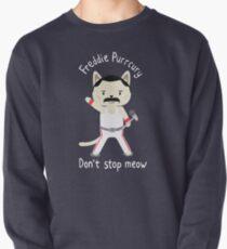 Stoppen Sie nicht Miau! Niedliche Freddie Katze - DAS ORIGINAL - HOCHWERTIGER DRUCK Sweatshirt