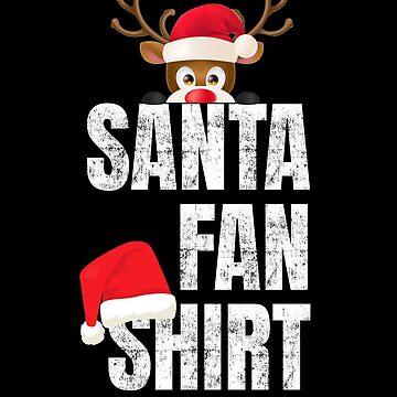 Funny Santa Claus Fan T-shirt Reindeer Rudolf by peter2art