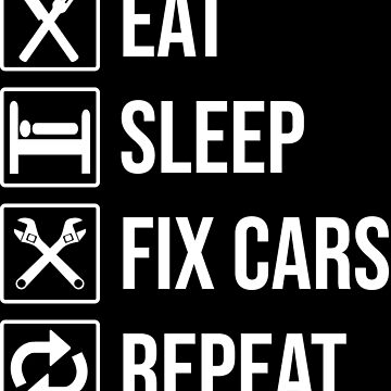 Eat Sleep Fix Cars Repeat Auto Mechanic T-shirt by zcecmza