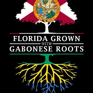 Florida Grown with Gabonese Roots Design by ockshirts