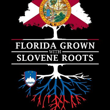Florida Grown with Slovene Roots Design by ockshirts