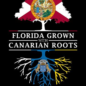 Florida Grown with Canarian Roots Design by ockshirts