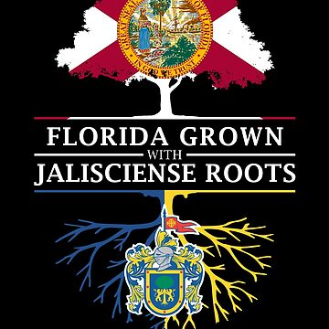 Florida Grown with Jalisciense Roots Design by ockshirts