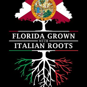 Florida Grown with Italian Roots Design by ockshirts