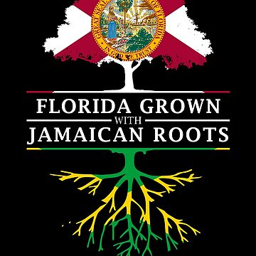 Florida Grown with Jamaican Roots Design by ockshirts