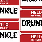 HELLO MY NAME IS DRUNKLE by NichePrints