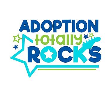 Adoption Totally Rocks by wearitout