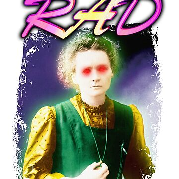"""Marie Curie """"Rad""""  by nostalgiagame"""