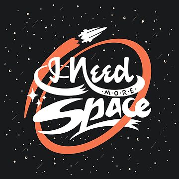 I Need More Space Lettering by sundrystudio