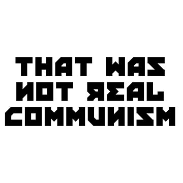 That was not real communism by kailukask