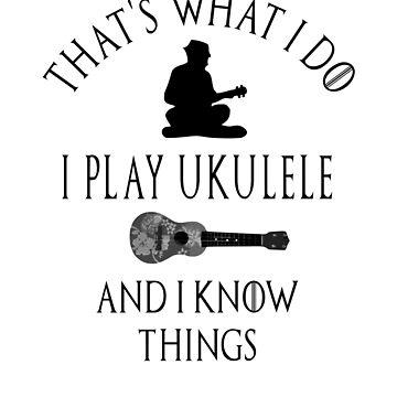"""That's What I Do"" Funny Ukelele Ukulele Satire Gift Shirt by techman516"