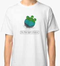 The right choice Classic T-Shirt