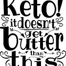 Keto it doesn't get butter than this by juvee