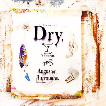 Dry: A Memoir signed by Augusten Burroughs [Mixed Media] by michaelroman