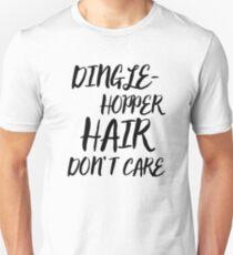 Dingle-Hopper Hair Don't Care Unisex T-Shirt