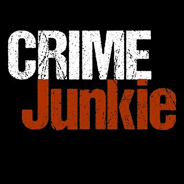 Crime Junkie by FrenchToasty