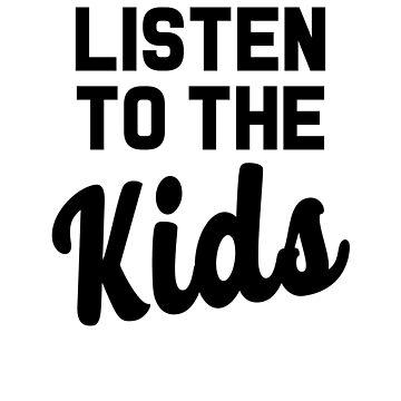 Listen To The Kids by dreamhustle