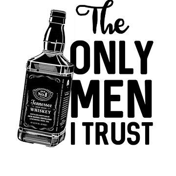 The Only Men I Trust by dreamhustle