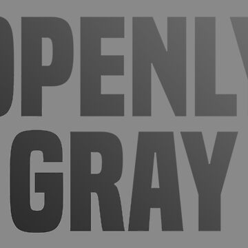 Openly Gray by heroics