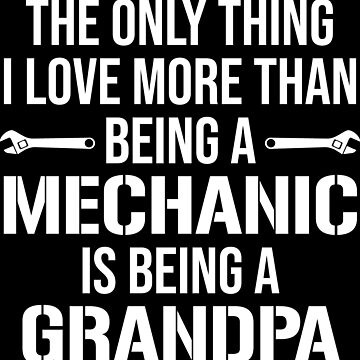 Cool Mechanic Grandpa Grandfather Gift T-Shirt by zcecmza