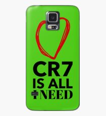 CR7 is all i need.  Who else could you possibly need?  CR7 The man, the myth, the Legend. Case/Skin for Samsung Galaxy