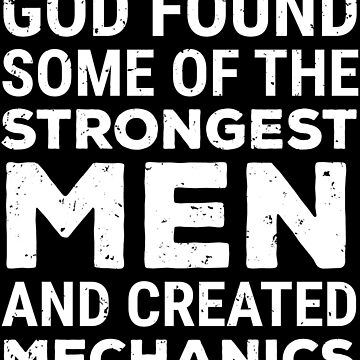 God Strongest Men Mechanics Cool Mechanic T-Shirt by zcecmza