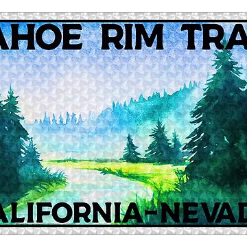 Tahoe Rim Trail California Nevada Hiking Hike Biking Bike Prism by MyHandmadeSigns