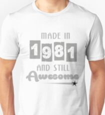 Made In 1981 And Still Awesome Unisex T-Shirt