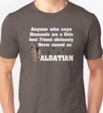 Alsatian Dog Funny Design Womens- Anyone Who Says Diamonds Are A Girls Best Friend Obviously Never Owned An Alsatian Unisex T-Shirt
