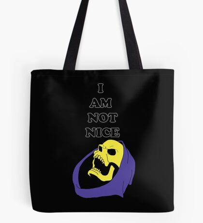 I AM NOT NICE Tote Bag