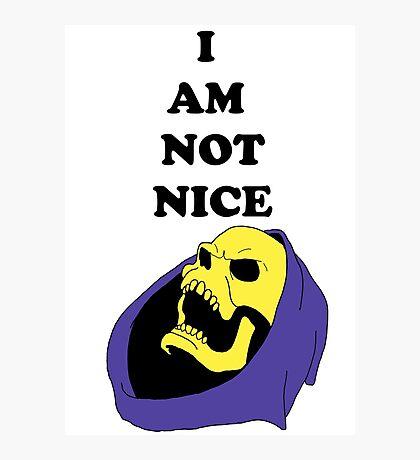 I AM NOT NICE Photographic Print