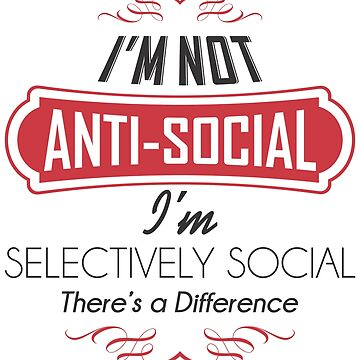 I'm Not Anti-Social Short-Sleeve Unisex T-Shirt by BorbaBacco