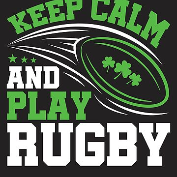 Irish Rugby Keep Calm And Play Rugby by jaygo