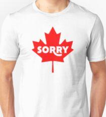Sorry - On Maple Leaf - Canada Unisex T-Shirt