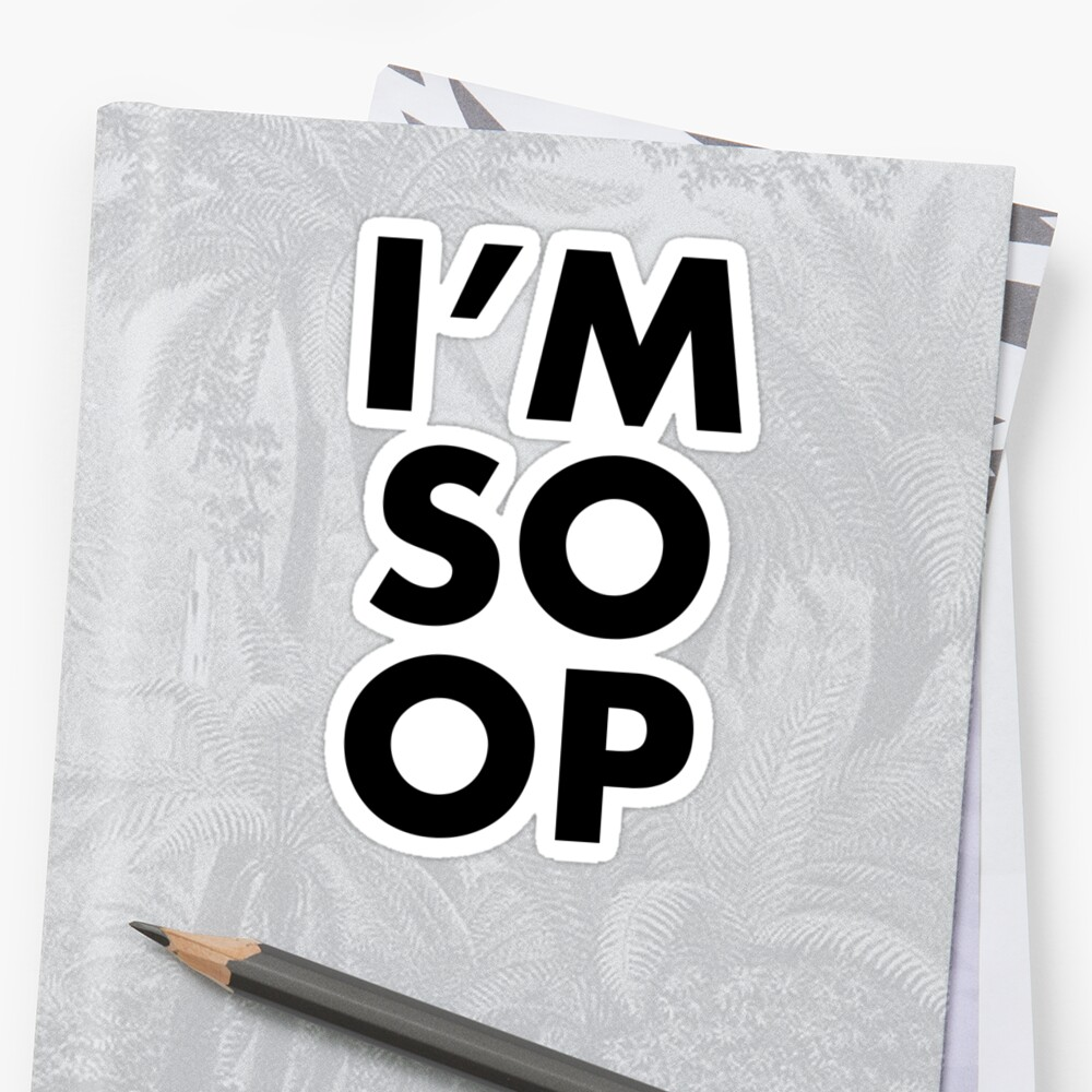 I'M SO OP - Black Text by Whiterend Creative