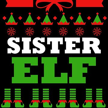 Sister Matching Family Christmas Elf Funny by kh123856