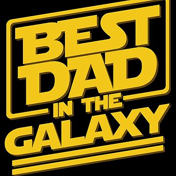 Best Dad In The Galaxy by kh123856