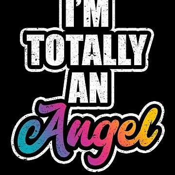 I'm Totally An Angel Halloween Costume Party Humor by kieranight