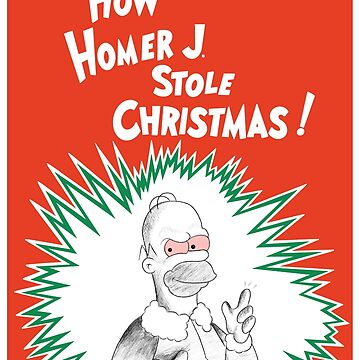 How Homer Stole Christmas by DemBoysTees