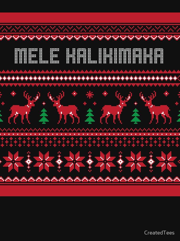 Mele Kalikimaka Christmas Sweater by CreatedTees