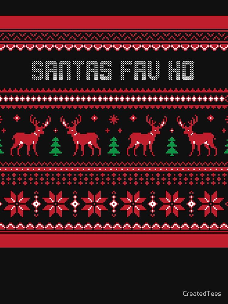 Santas Fav Ho Christmas Sweater by CreatedTees