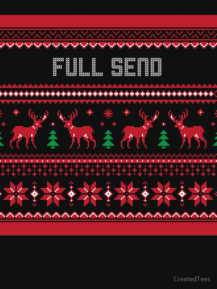 Full Send Ugly Christmas Sweater by CreatedTees