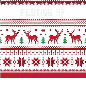 Festive Af Christmas Sweater by CreatedTees