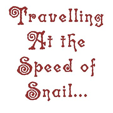 Traveling At The Speed Of Snail... by IntrovertArt